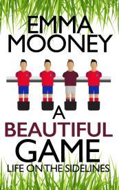 Emma Mooney - A Beautiful Game